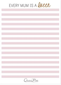 Queen Bee Every Mum is a Queen Notepad in Pink Stripes by Queen Bee